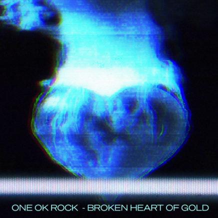 ONE OK ROCK – Broken Heart of Gold