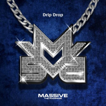 MA55IVE THE RAMPAGE – Drip Drop