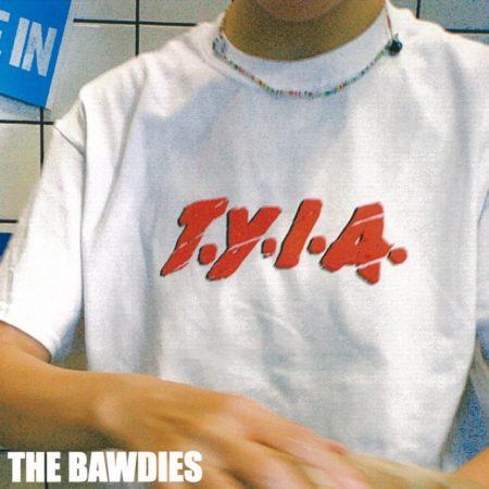 THE BAWDIES - T.Y.I.A.