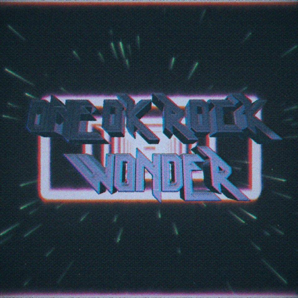 ONE OK ROCK – Wonder
